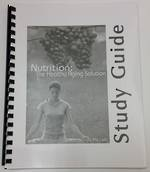 Nutrition: The Healthy Aging Solution Study Guide